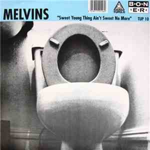 Melvins / Steel Pole Bath Tub - Sweet Young Thing Ain't Sweet No More / I Dreamed I Dream