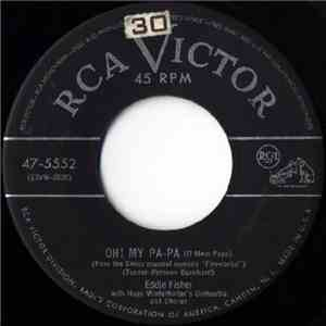 Eddie Fisher With Hugo Winterhalter And His Orchestra - Oh! My Pa-Pa (O Mein Papa)