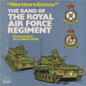 Band Of The Royal Air Force Regiment - Northern Echoes