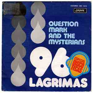 Question Mark And The Mysterians - 96 Lagrimas