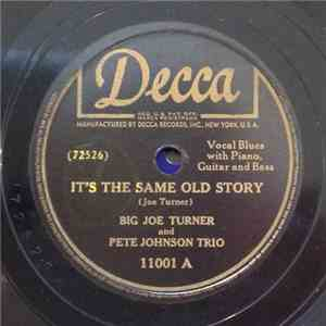 Big Joe Turner And Pete Johnson Trio - It's The Same Old Story / Rebecca