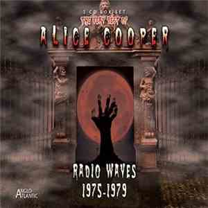 Alice Cooper  - The Very Best Of Alice Cooper - Radio Waves 1975-1979