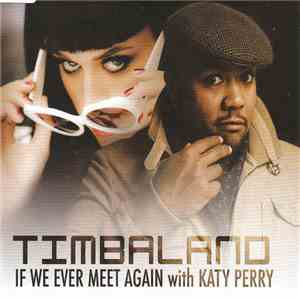 Timbaland With Katy Perry - If We Ever Meet Again