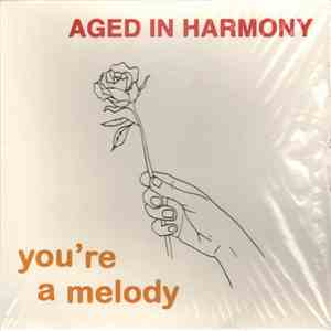 Aged In Harmony - You're A Melody mp3 flac