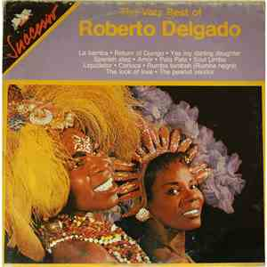 Roberto Delgado - The Very Best Of Roberto Delgado