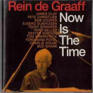 Rein De Graaff - Now Is The Time