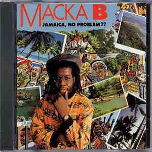 Macka B - Jamaica, No Problem?