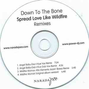 Down To The Bone - Spread Love Like Wildfire (Remixes)