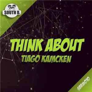 Tiago Kamcken - Think About