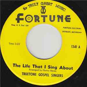 Truetone Gospel Singers - The Life That I Sing About
