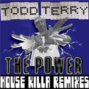 Todd Terry - House Killa Mixes