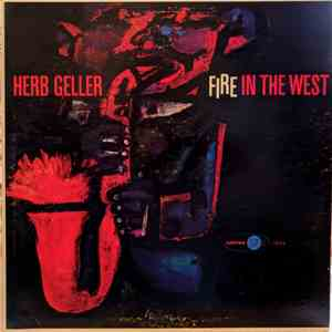 Herb Geller - Fire In The West