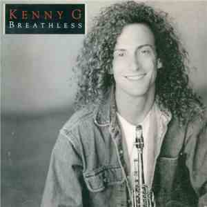 Kenny G  - Breathless