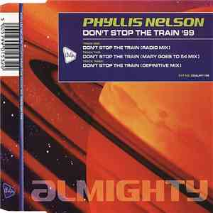 Phyllis Nelson - Don't Stop The Train '99