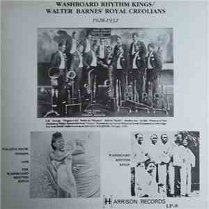 Washboard Rhythm Kings / Walter Barnes' Royal Creolians - Washboard Rhythm Kings / Walter Barnes' Royal Creolians 1928-1932