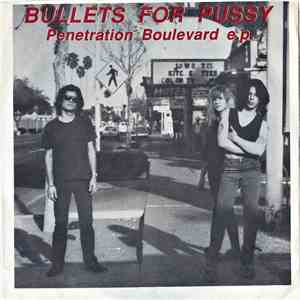 Bullets For Pussy - Penetration Boulevard E.P. mp3 flac