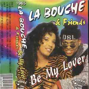 La Bouche & Friends - Be My Lover mp3 flac