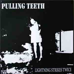 Pulling Teeth - Lightning Strikes Twice mp3 flac