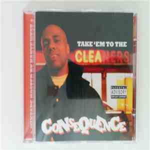 Consequence  - Take 'Em To The Cleaners