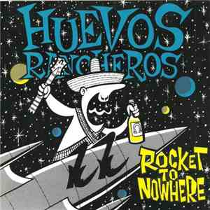 Huevos Rancheros - Rocket To Nowhere