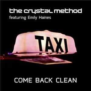 The Crystal Method Featuring Emily Haines - Come Back Clean