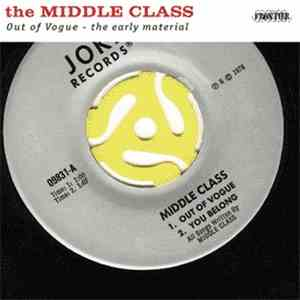 The Middle Class - Out Of Vogue - The Early Material mp3 flac