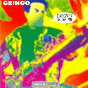 Gringo  - Executed By The FBI mp3 flac