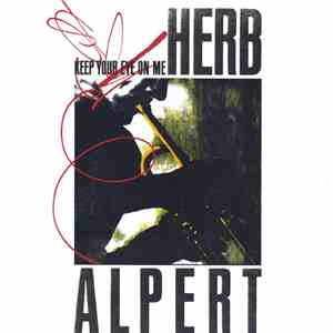 Herb Alpert - Keep Your Eye On Me