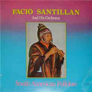 Facio Santillan And His Orchestra - South American Folklore
