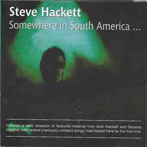 Steve Hackett - Somewhere... In South America - Live In Buenos Aires