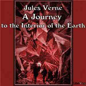 Jules Verne  - A Journey To The Interior Of The Earth